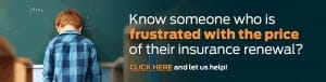know someone who is frustrated with the price of their insurance?