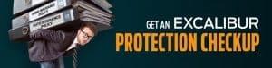 Get an excalibur protection checkup