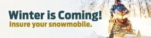 Winter is coming! Insure your snowmobile.
