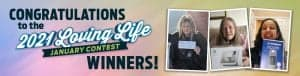 Congrats to the 2021 Loving Life Contest Winners!