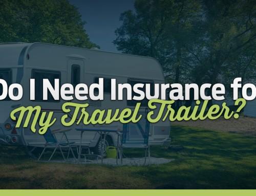 Do I Need Insurance For My Travel Trailer?