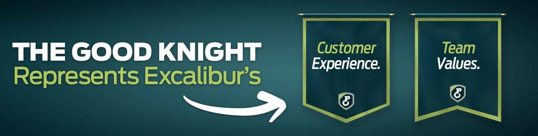 The Good Knight Represents Excalibur's Customer Experience and Team Values
