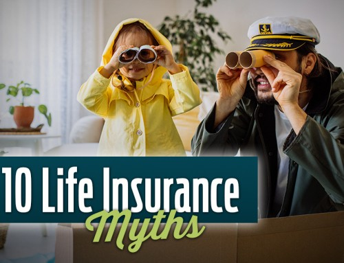 The Top 10 Most Common Life Insurance Myths