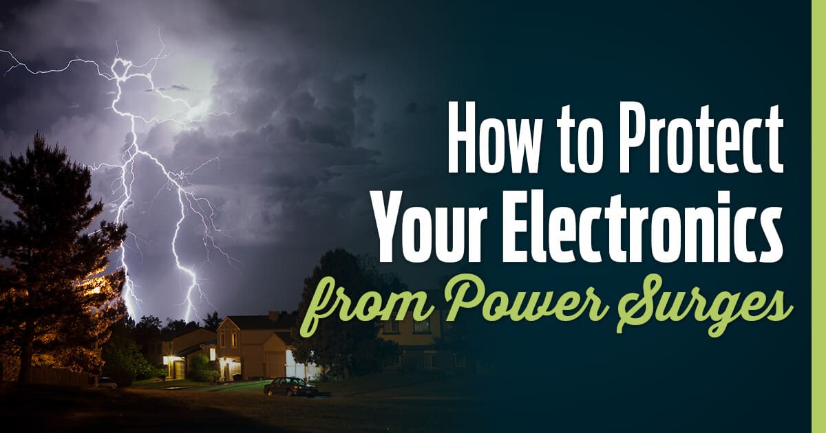 How to Protect your Electronics from Power Surges