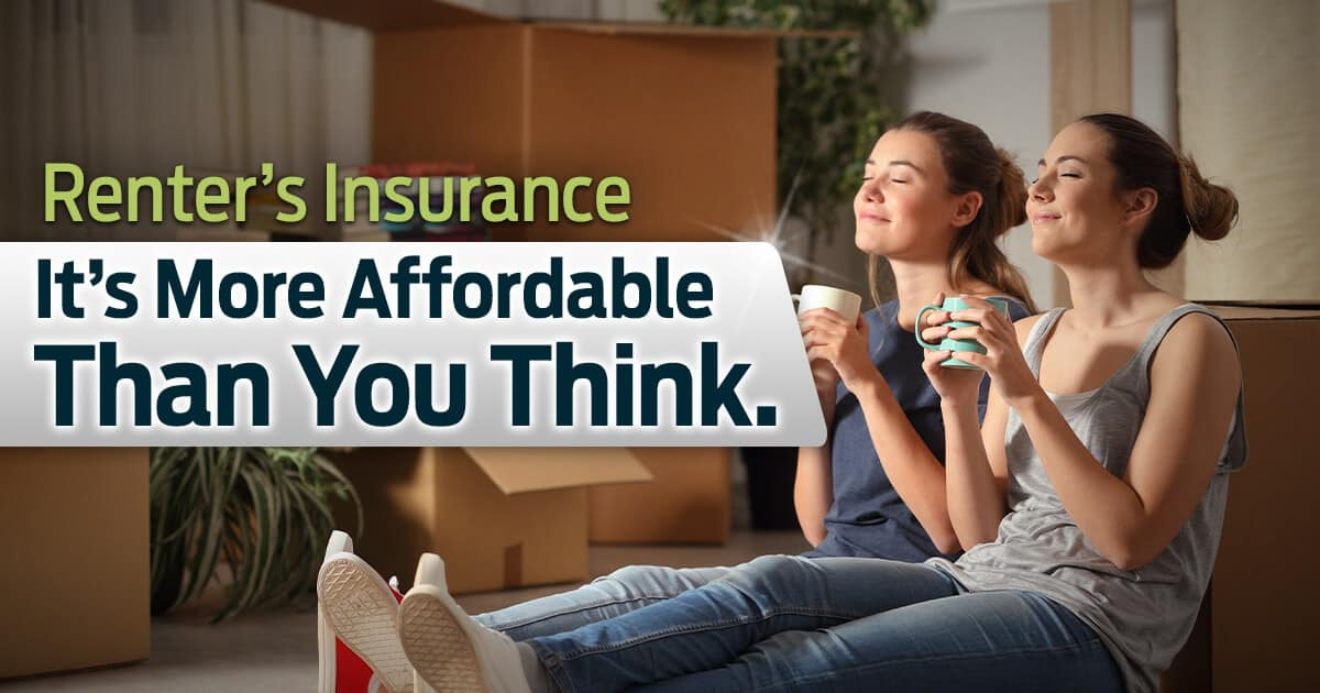 Renters Insurance - It's More Affordable Than You Think.