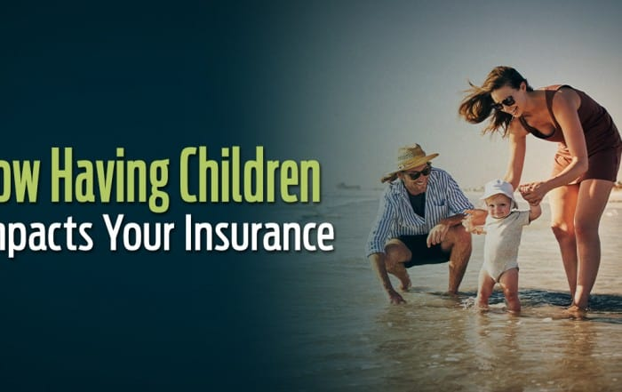 How Having Children Impacts Your Insurance
